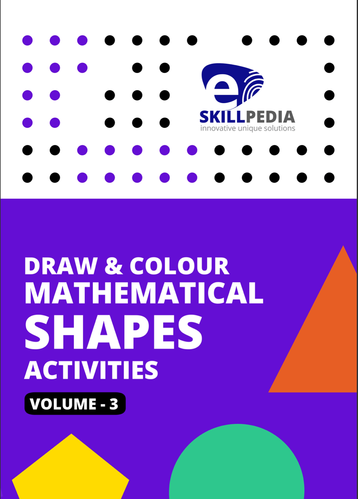 Draw & Colour Mathematical Shapes Activities (Volume 3)